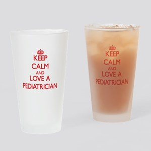 Keep Calm and Love a Pediatrician Drinking Glass