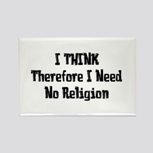 Don't Need Religion Rectangle Magnet