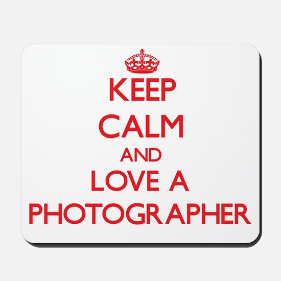Keep Calm and Love a Photographer Mousepad