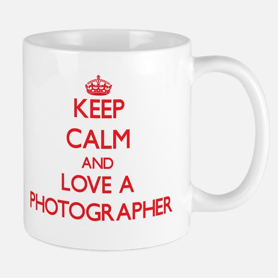 Keep Calm and Love a Photographer Mugs