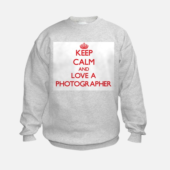 Keep Calm and Love a Photographer Sweatshirt