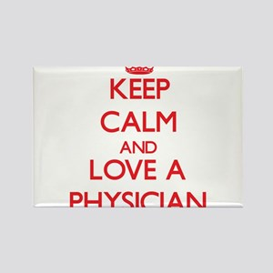 Keep Calm and Love a Physician Magnets