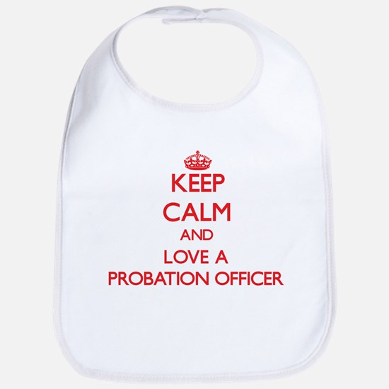 Keep Calm and Love a Probation Officer Bib