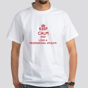 Keep Calm and Love a Professional Athlete T-Shirt
