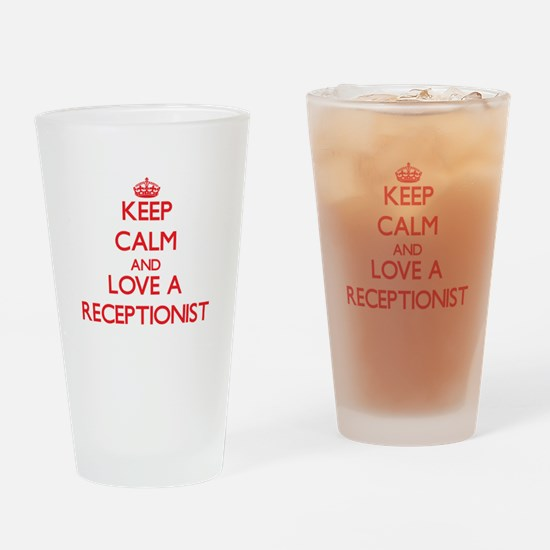 Keep Calm and Love a Receptionist Drinking Glass