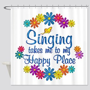 Singing Happy Place Shower Curtain