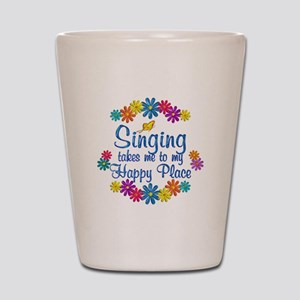 Singing Happy Place Shot Glass