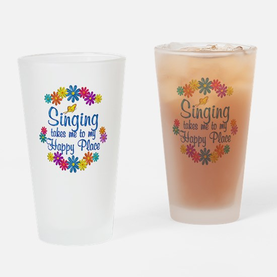 Singing Happy Place Drinking Glass