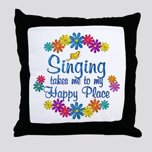 Singing Happy Place Throw Pillow