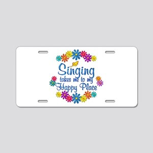 Singing Happy Place Aluminum License Plate