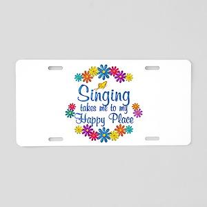 Singing Happy Place Aluminum License Plate