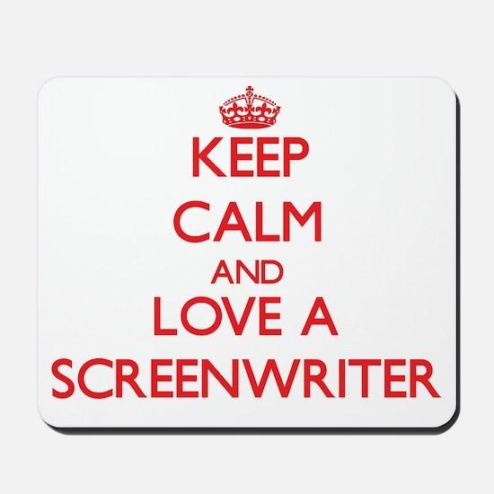 Keep Calm and Love a Screenwriter Mousepad