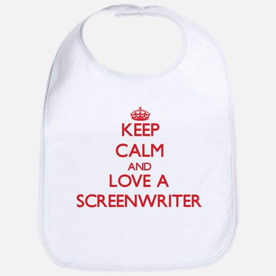 Keep Calm and Love a Screenwriter Bib