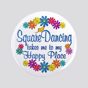 "Square Dancing Happy Place 3.5"" Button"