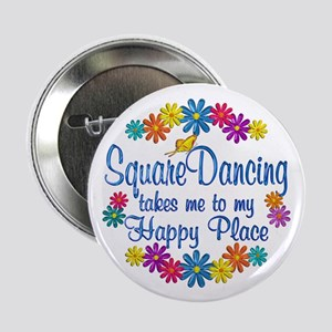 """Square Dancing Happy Place 2.25"""" Button"""