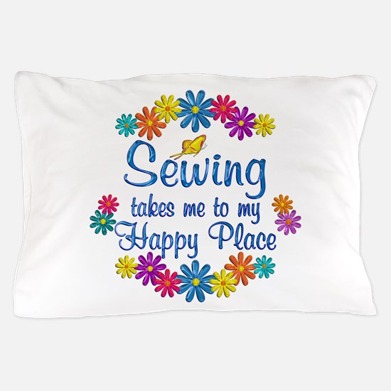 Sewing Happy Place Pillow Case