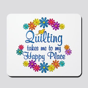 Quilting Happy Place Mousepad