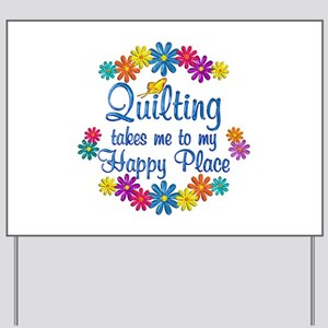 Quilting Happy Place Yard Sign