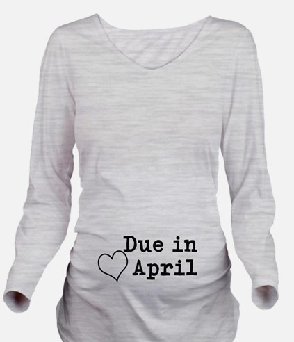 Due In April Long Sleeve Maternity T-Shirt