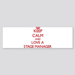 Keep Calm and Love a Stage Manager Bumper Sticker