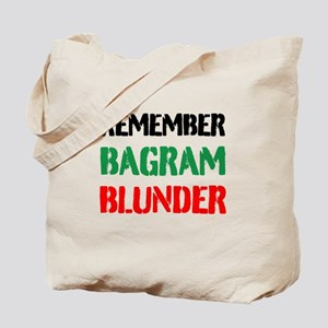 Remember Bagram Blunder Tote Bag