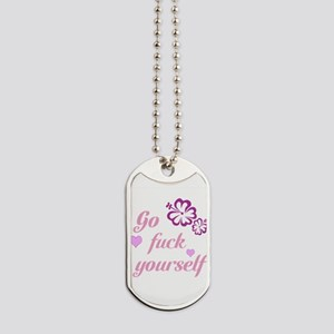 Go fuck yourself pink Dog Tags