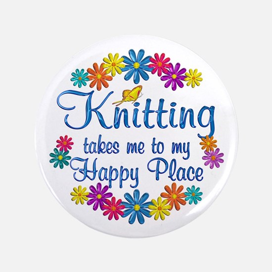 """Knitting Happy Place 3.5"""" Button"""