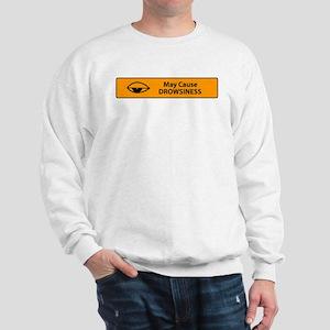 May Cause Drowsiness Sweatshirt