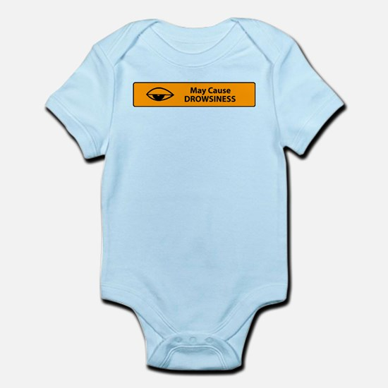 May Cause Drowsiness Infant Bodysuit