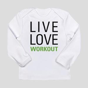 Live Love Workout Long Sleeve Infant T-Shirt