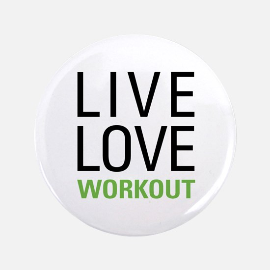 "Live Love Workout 3.5"" Button"