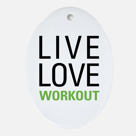 Live Love Workout Ornament (Oval)
