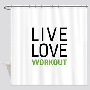Live Love Workout Shower Curtain