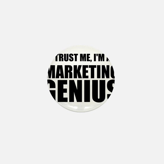 Trust Me, I'm A Marketing Genius Mini Button