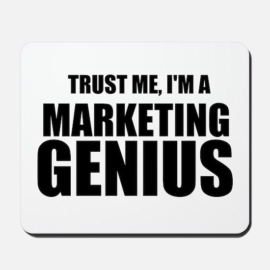 Trust Me, I'm A Marketing Genius Mousepad