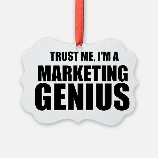 Trust Me, I'm A Marketing Genius Ornament