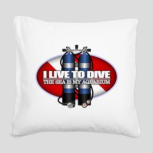 Live To Dive (ST) Square Canvas Pillow
