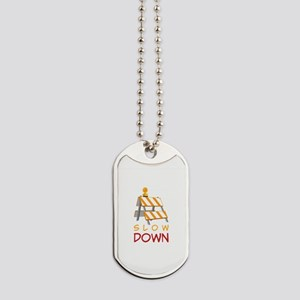 Slow Down Construction Dog Tags