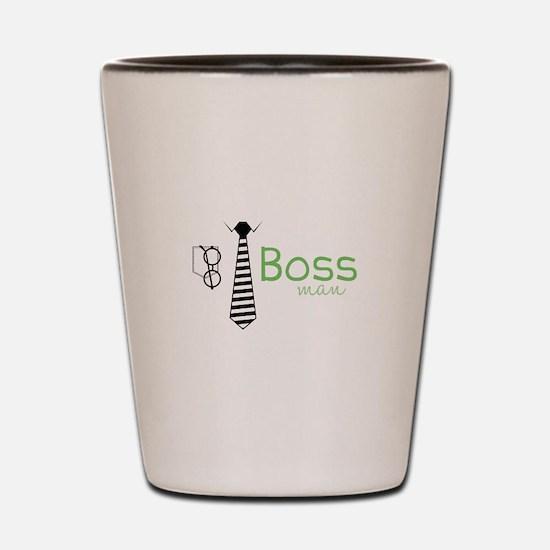 Boss Man Shot Glass