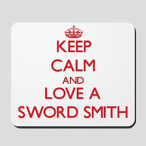 Keep Calm and Love a Sword Smith Mousepad