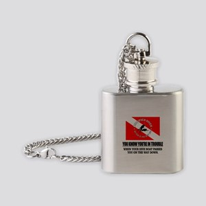You Know Your In Trouble When (Dive Boat) Flask Ne