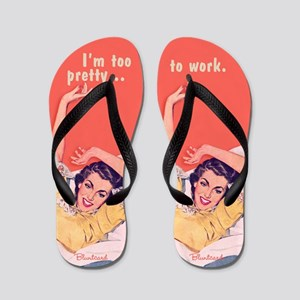 I'm Too Pretty To Work By Bluntcard Flip Flops