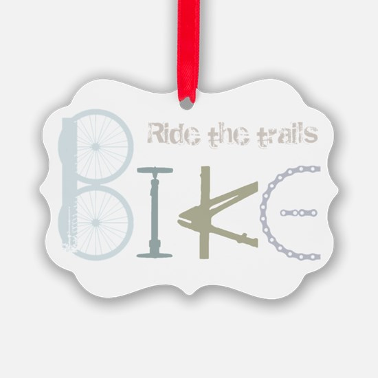 Ride the Trail Bike Graffiti quote Ornament