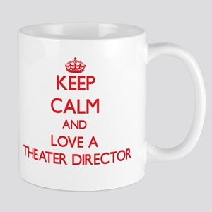 Keep Calm and Love a Theater Director Mugs