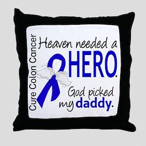 Colon Cancer HeavenNeededHero1.1 Throw Pillow