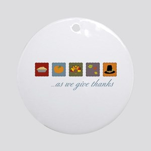 As We Give Thanks Ornament (Round)