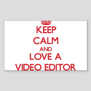 Keep Calm and Love a Video Editor Sticker