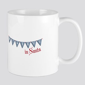 Believe In Santa Mugs