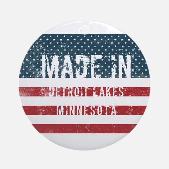 Made in Detroit Lakes, Minnesota Round Ornament