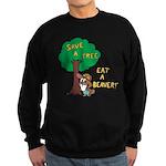 Save a Tree, Eat a Beaver Sweatshirt